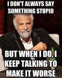 saying something stupid
